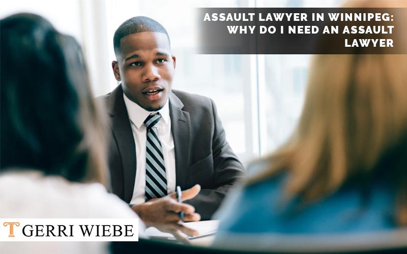 Assault Lawyer In Winnipeg