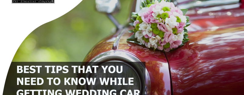 best-tips-that-you-need-to-know-while-getting-wedding-car-rental-service